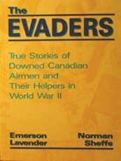 [signed] The Evaders: True Stories of Downed Canadian Airmen and Their Helpers in World War II -a signed Copy