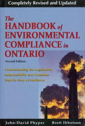 The Handbook of Environmental Compliance in Ontario: John David Phyper and Brett Ibbotson