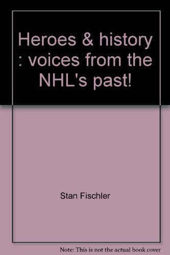 9780075516392: Heroes & history: Voices from the NHL's past!