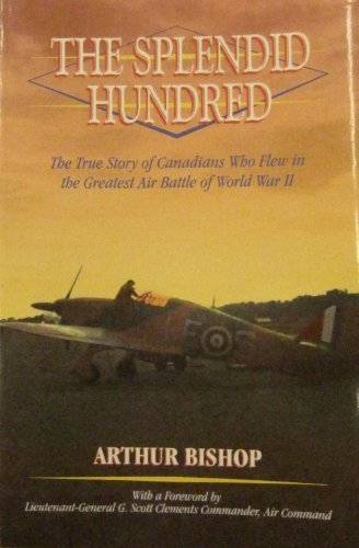 9780075516835: The Splendid Hundred : The True Story of Canadians Who Flew in the Greatest Air Battle of World War II