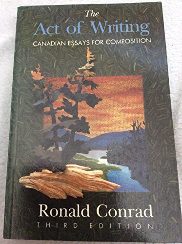 9780075517115: The Act of Writing Canadian Essays for Composition