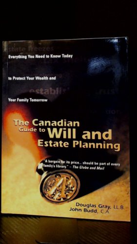 9780075517405: The Canadian Guide to Will and Estate Planning : Everything You Need to Know Today to Protect Your Wealth and Your Family Tomorrow