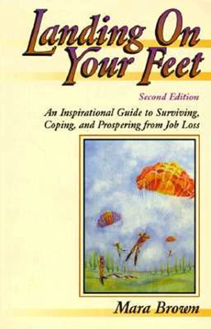 9780075518495: Landing on Your Feet: An Inspirational Guide to Surviving, Coping, and Prospering from Job Loss