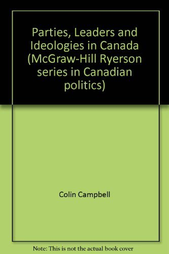 9780075525691: Parties, leaders, and ideologies in Canada (McGraw-Hill Ryerson series in Canadian politics)