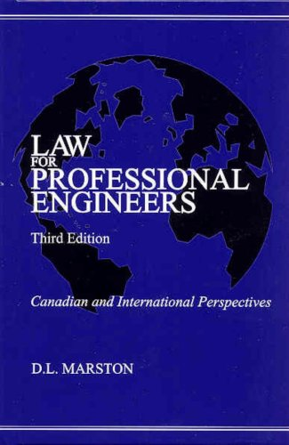 Law for Professional Engineers: Canadian and International: D.L. Marston