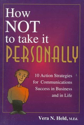 9780075527145: How Not to Take It Personally: 10 Action Strategies for Communications Success in Business and in Life