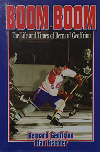 9780075527152: Boom Boom Geffrion: The Life and Times of Bernard Geoffrion