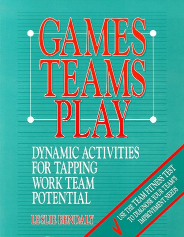 9780075527183: Games Teams Play Dynamic Activities for Tapping work Team Potential
