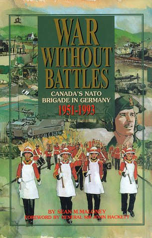 9780075528920: War Without Battles: Canada's NATO Brigade in Germany 1951-1993