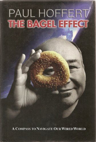 9780075529231: The bagel effect: A compass to navigate our wired world