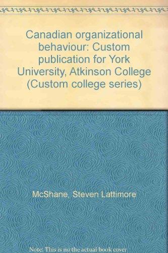 9780075529408: Canadian organizational behaviour: Custom publication for York University, Atkinson College (Custom college series)