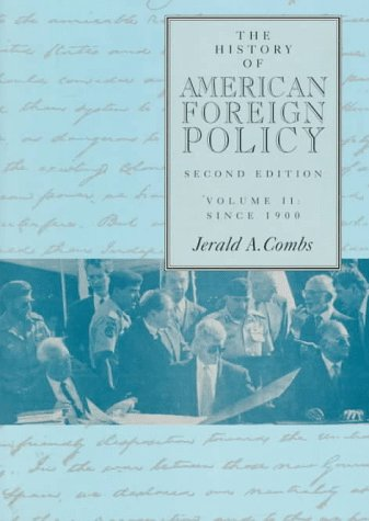 The History of American Foreign Policy (Vol.: Jerald A. Combs;