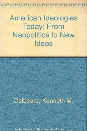 9780075535409: American Ideologies Today: From Neopolitics to New Ideas