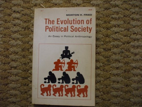 9780075535799: The Evolution of Political Society: An Essay in Political Anthropology