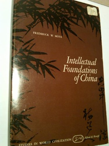 9780075536710: Intellectual Foundations of China (Studies in World Civilizations)