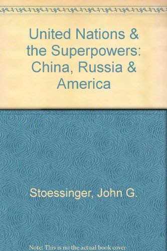 9780075536796: The United Nations and the Superpowers: China, Russia and America