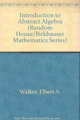 9780075538776: Introduction to Abstract Algebra (Random House/Birkhauser Mathematics Series)