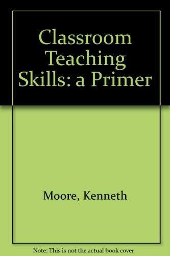 9780075539940: Classroom Teaching Skills: A Primer