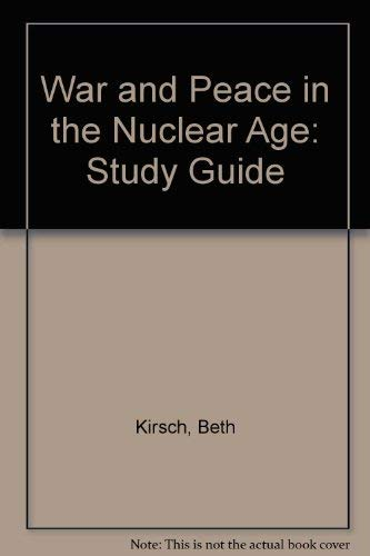 9780075540205: War and Peace in the Nuclear Age: Study Guide