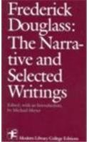 Frederick Douglass: The Narrative and Selected Writings: Frederick Douglass