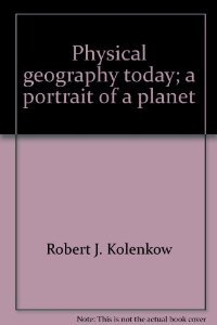 9780075544357: Physical Geography Today: A Portrait of a Planet