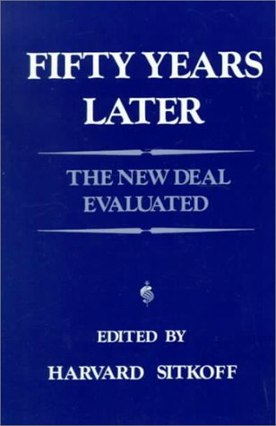 Fifty Years Later: The New Deal Evaluated (0075544601) by Sitkoff, Harvard