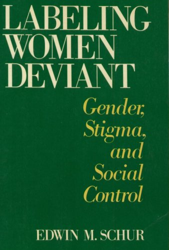 9780075544661: Labeling Women Deviant Gender Stigma, and Social Control