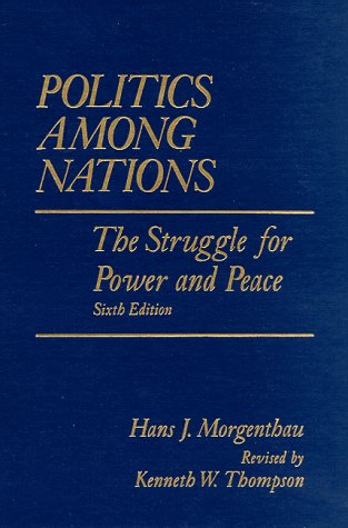 Politics Among Nations: The Struggle for Power and Peace (0075544695) by Hans J Morgenthau; Kenneth W Thompson
