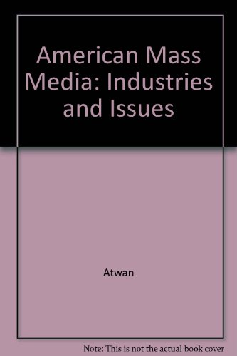 9780075546337: American Mass Media: Industries and Issues
