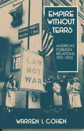 9780075546429: Empire Without Tears: America's Foreign Relations, 1921-1933