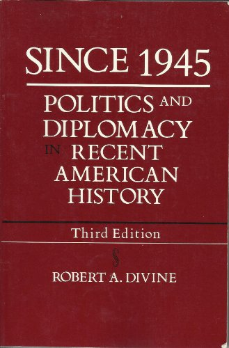 9780075546443: Since 1945: Politics and Diplomacy in Recent American History