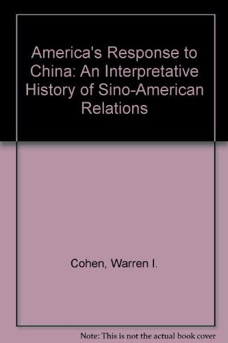 9780075546719: America's Response to China: An Interpretative History of Sino-American Relations