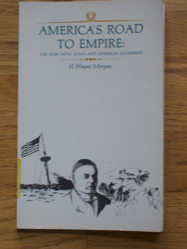9780075546801: America's Road to Empire: The War With Spain and Overseas Expansion (America in Crisis)
