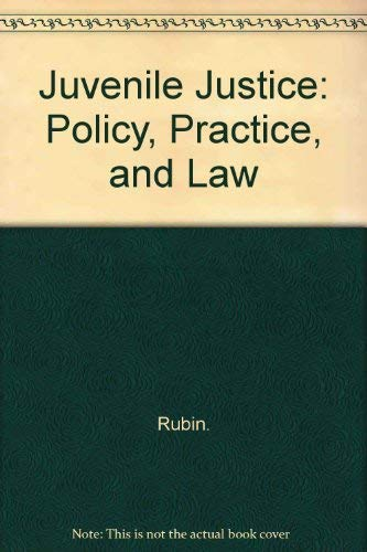 9780075547389: Juvenile Justice: Policy, Practice, and Law