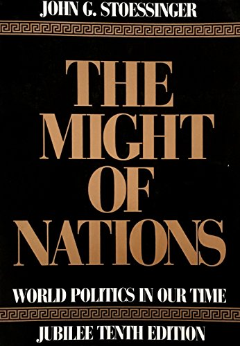 9780075547976: The Might of Nations: World Politics in Our Time