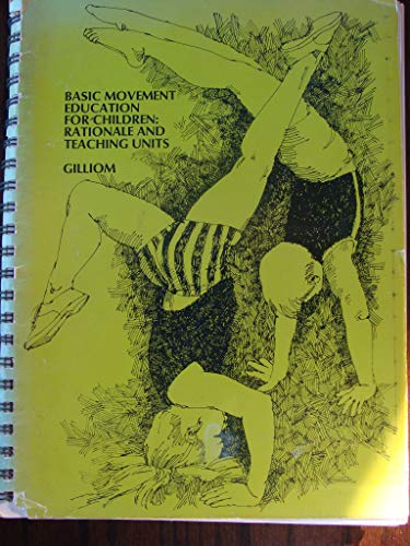 9780075548423: Basic Movement Education for Children: Rationale and Teaching Units