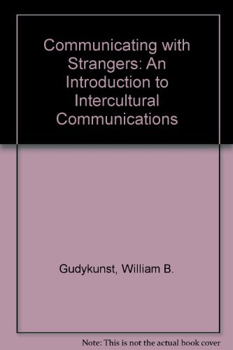 9780075548645: Communicating With Strangers: An Approach to Intercultural Communication