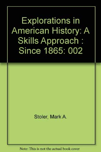 9780075549680: Explorations in American History: A Skills Approach : Since 1865