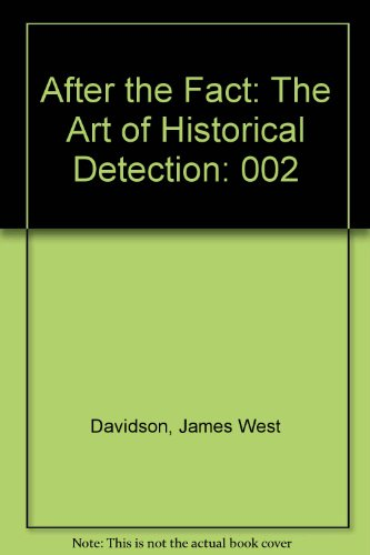 After the Fact: The Art of Historical: Davidson, James West