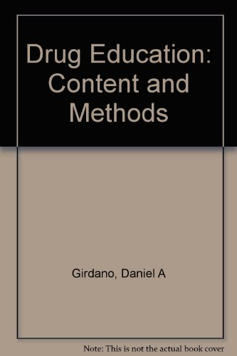 Drug Education: Content and Methods: Girdano, Daniel A.