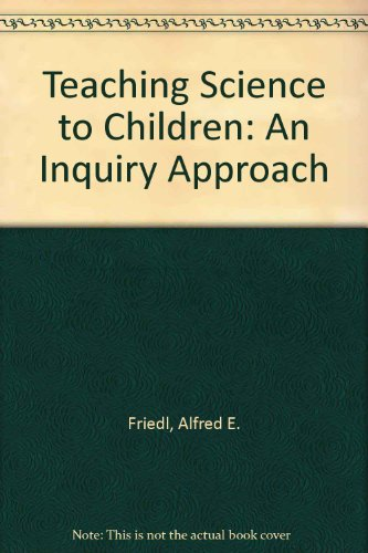 9780075549895: Teaching Science to Children: An Inquiry Approach