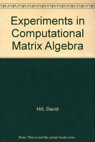 9780075549994: Experiments in Computational Matrix Algebra