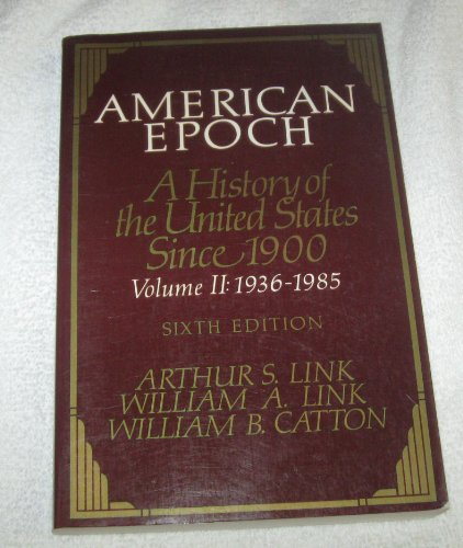 9780075550365: American Epoch: A History of the United States Since 1900 : An Era of Total War and Uncertain Peace 1936-1985