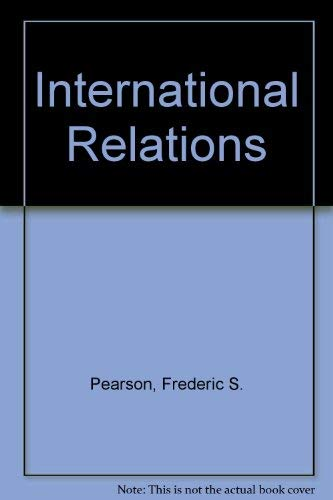 9780075551058: International Relations: The Global Condition in the Late Twentieth Century