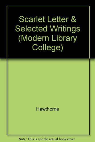 The Scarlet Letter and Selected Writings (Modern: Hawthorne, Nathaniel