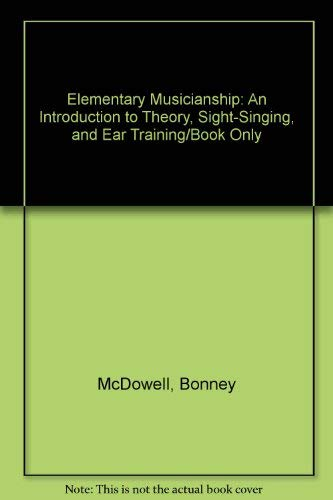 9780075556121: Elementary Musicianship: An Introduction to Theory, Sight-Singing, and Ear Training/Book Only