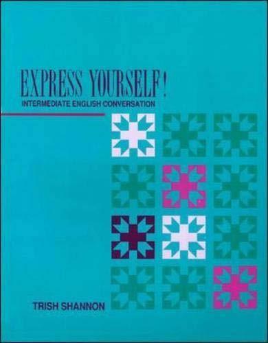 9780075569862: Express Yourself! : Intermediate English Conversation