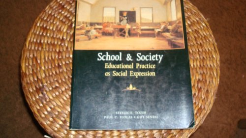9780075570431: School and Society: Educational Practice As Social Expression