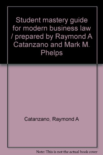 Student mastery guide for modern business law: Raymond A Catanzano