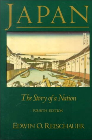 Japan: The Story of A Nation: Edwin Reischauer